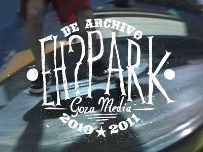 Eh?Park 2010 – 2011